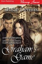 Grahams Game ebook by Josie Dennis