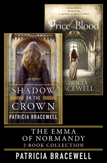 The Emma of Normandy 2-book Collection: Shadow on the Crown and The Price of Blood ebook by Patricia Bracewell