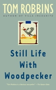 Still Life with Woodpecker ebook by Tom Robbins
