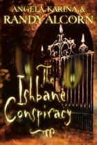 The Ishbane Conspiracy ebook by Randy Alcorn