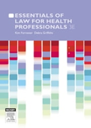 Essentials of Law for Health Professionals ebook by Kim Forrester,Debra Griffiths