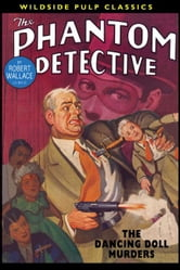 The Phantom Detective: The Dancing Doll Murders ebook by Wallace, Robert