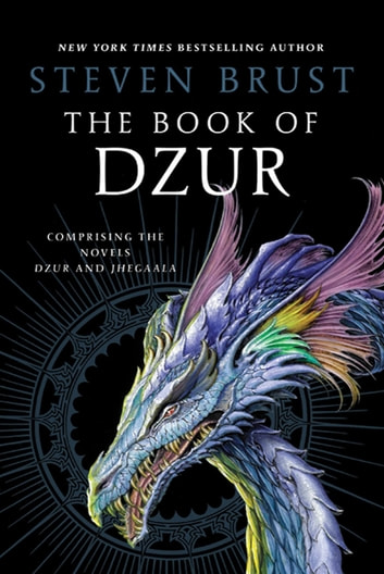 The Book of Dzur - Comprising the Novels Dzur and Jhegaala ebook by Steven Brust