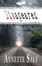 Disapeared ebook by Annette Salt
