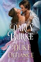 The Duke of Defiance e-bok by Darcy Burke