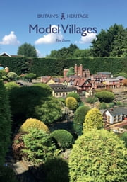 Model Villages ebook by Tim Dunn