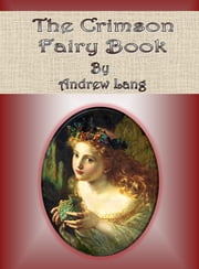 The Crimson Fairy Book ebook by Andrew Lang