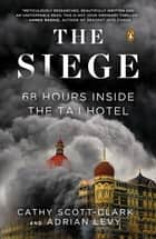 The Siege - 68 Hours Inside the Taj Hotel ebook by Adrian Levy, Cathy Scott-clark