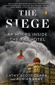 The Siege - 68 Hours Inside the Taj Hotel ebook by Adrian Levy,Cathy Scott-clark