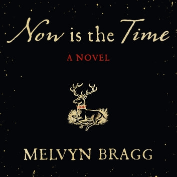 Now is the Time audiobook by Melvyn Bragg