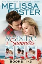 Seaside Summers (Books 1-3, Boxed Set) - Seaside Dreams, Seaside Hearts, Seaside Sunsets ebook by Melissa Foster