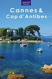 Cannes & Cap d'Antibes ebook by Ferne  Arfin
