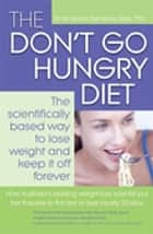 The Don't Go Hungry Diet ebook by Amanda Sainsbury-Salis
