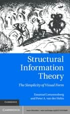 Structural Information Theory ebook by Peter A. van der Helm,Emanuel L. J. Leeuwenberg