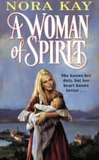 A Woman of Spirit ebook by Nora Kay