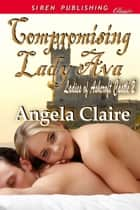 Compromising Lady Ava ebook by Angela Claire
