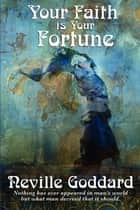 Your Faith is Your Fortune ebook by