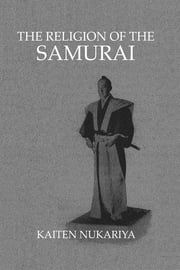 Religion Of The Samurai ebook by Nukariya