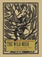The Wild Muir ebook by Lee Stetson