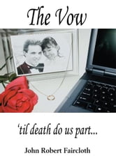 The Vow - 'til death do us part ebook by John Faircloth
