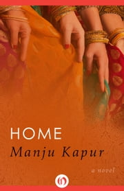 Home - A Novel ebook by Manju Kapur