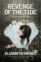 Revenge of the Tide ebook by Elizabeth Haynes