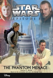 Star Wars Episode I: The Phantom Menace - Junior Novelization ebook by Patricia C Wrede