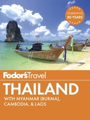 Fodor's Thailand - with Myanmar (Burma), Cambodia & Laos ebook by Fodor's Travel Guides