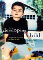 The Developing Child ebook by