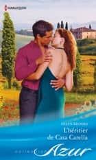 L'héritier de Casa Carella eBook by Helen Brooks