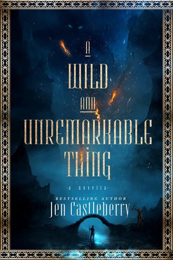 A Wild and Unremarkable Thing ebook by Jen Castleberry