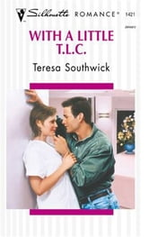 With a Little T.L.C. ebook by Teresa Southwick