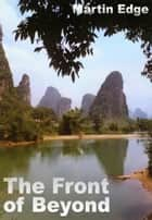 The Front of Beyond eBook by Martin Edge