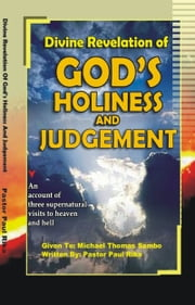 Divine Revelation of God's Holiness and Judgement ebook by Pastor Paul Rika