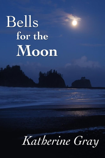 Bells for the Moon ebook by Katherine Gray