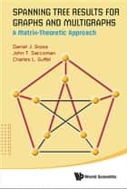Spanning Tree Results for Graphs and Multigraphs ebook by Daniel J Gross,John T Saccoman,Charles L Suffel