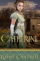 Catherine ebook by Raine Cantrell