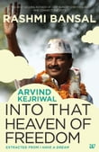 INTO THAT HEAVEN OF FREEDOM - ARVIND KEJRIWAL - EXTRACTED FROM I HAVE A DREAM