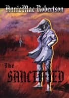 The Sanctified ebook by AnnieMae Robertson