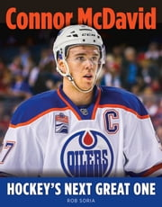 Connor McDavid - Hockey's Next Great One ebook by Rob Soria