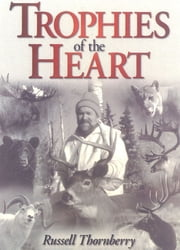 Trophies of the Heart ebook by Russell Thornberry