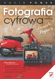 Fotografia cyfrowa wed?ug Davida Pogue'a ebook by Pogue