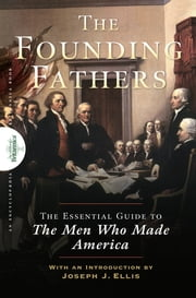 Founding Fathers - The Essential Guide to the Men Who Made America ebook by Encyclopedia Britannica