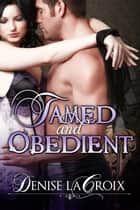 TAMED AND OBEDIENT ebook by DENISE LA CROIX