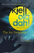 The Ice Swimmer ebook by Don Bartlett, Kjell Ola Dahl