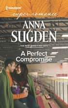 A Perfect Compromise ebook by Anna Sugden