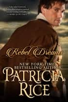Rebel Dreams - An American Dream Novel ebook by Patricia Rice