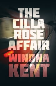 The Cilla Rose Affair ebook by Winona Kent