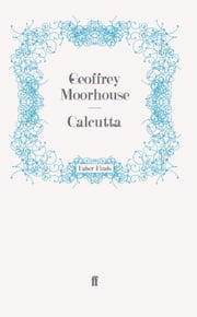 Calcutta ebook by Geoffrey Moorhouse