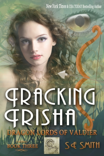 Tracking Trisha: Dragon Lords of Valdier Book 3 - Dragon Lords of Valdier Book 3 ebook by S.E. Smith